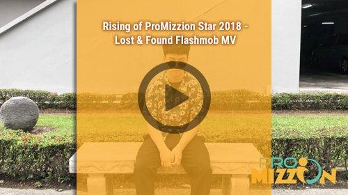 Rising Of ProMizzion Star 2018 - Lost & Found Flashmob MV